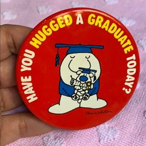 Ziggy 'Have You Hugged A Graduate Today?' Button
